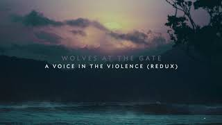 Wolves At The Gate - A Voice In The Violence (Redux)