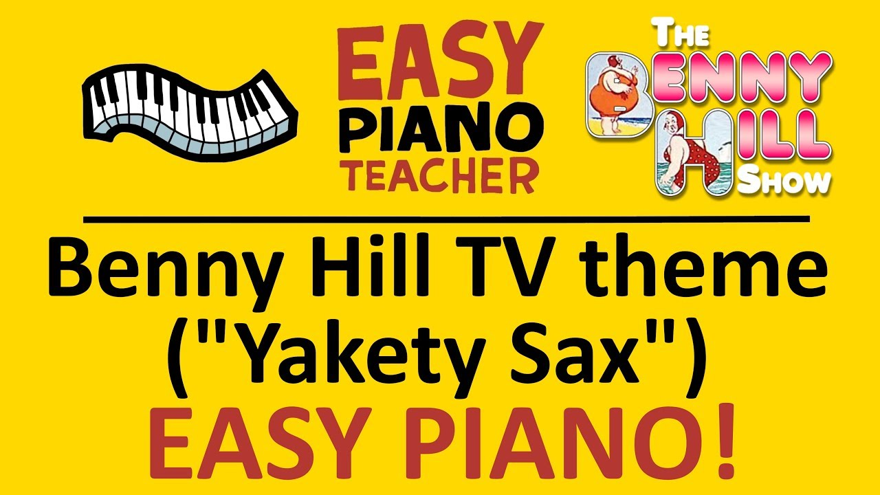 How To Play Yakety Sax Bennie Hill Tv Theme Easy Keyboard Song Piano Tutorial With Note Names
