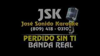 Banda Real Perdido Sin Ti Karaoke