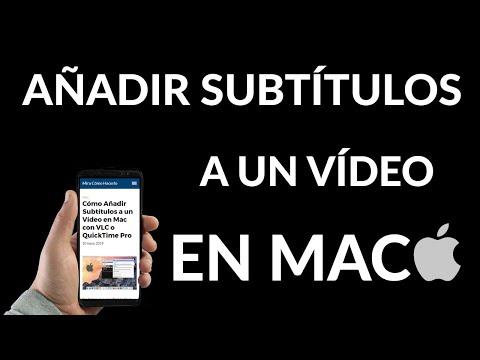 Cómo Agregar Subtítulos a un Vídeo en Mac con VLC o QuickTime Pro