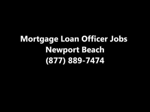 Mortgage Loan Officer Jobs Newport Beach (877) 889-7474