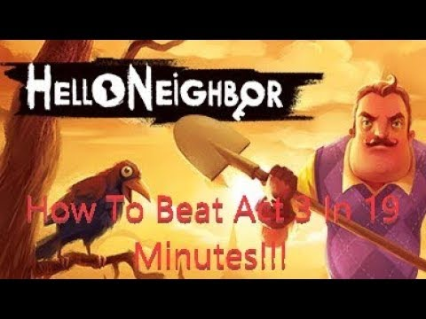 Hello Neighbor Beat Act 3 In 19 Minutes Xbox One