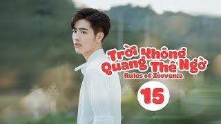 Trời Quang Không Thể Ngờ - Tập 15| Phan Hựu Thành, Triệu Chiêu Nghi| Thanh Xuân Vườn Trường