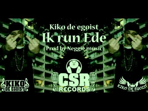 Kiko de egoist - Ik run Ede Prod by @Neggiemusic