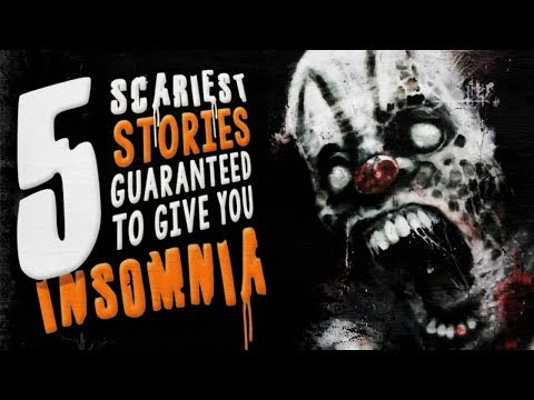 5 Scariest Stories Guaranteed to Give You Insomnia ― Creepypasta Horror Story Compilation