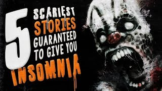 5 Seriously Scary Stories Guaranteed to Give You Insomnia ― Creepypasta Horror Story Compilation