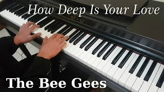 How Deep Is Your Love - Bee Gees (Piano Cover , By Ear)