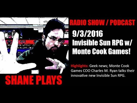 Invisible Sun RPG with Monte Cook Games! - Shane Plays Radio Podcast Ep. 66