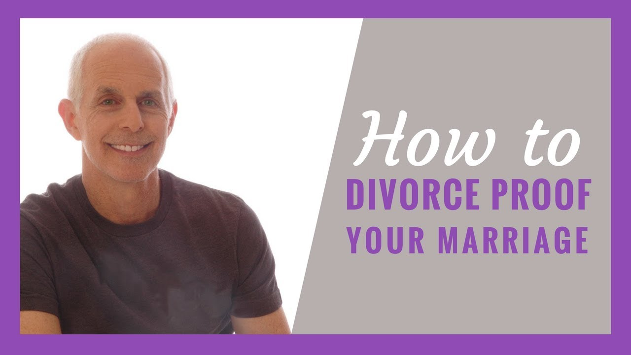 Marriage therapist how divorce proof your marriage