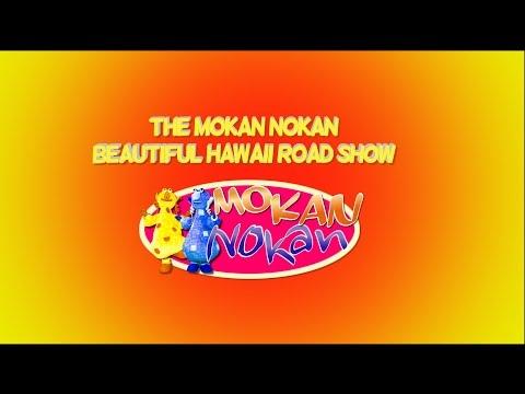 THE MOKAN NOKAN BEAUTIFUL HAWAII ROADSHOW PT.1