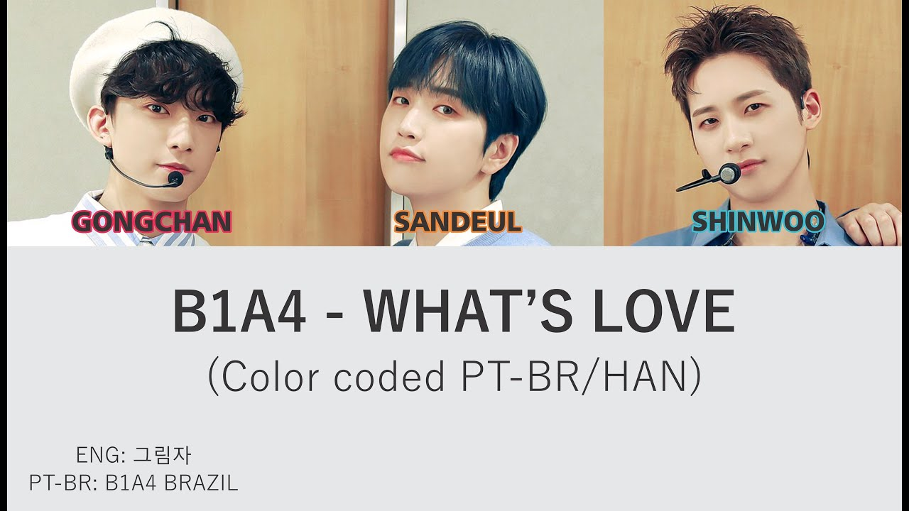 B1A4 - What's LovE (오렌지색 하늘은 무슨 맛일까?/What Does the Orange Sky Taste Like?) (color coded PT-BR/HAN)