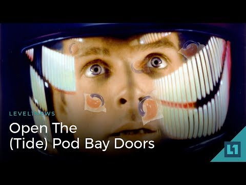 Level1 News January 23 2018: Open The (Tide) Pod Bay Doors