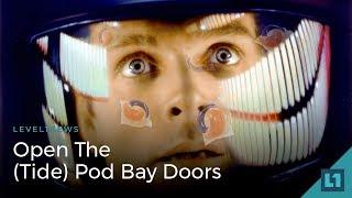 Level1 News January 23 2018: Open The (Tide) Pod Bay Doors