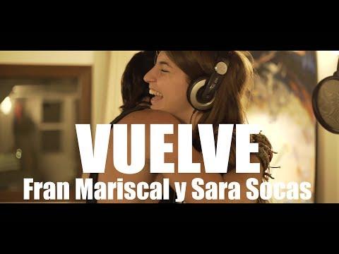 VUELVE. Fran Mariscal con Sara Socas