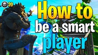 How to be a SMARTER Fortnite player! Fortnite tips