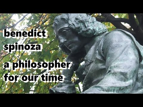 Benedict Spinoza - A Philosopher for Our Time