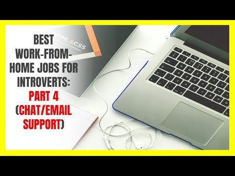 Best Work-From-Home Jobs For Introverts Part 4 (Email/Chat Support)