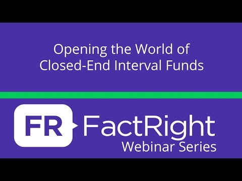 FactRight Webinar: Opening the World of Closed-End Interval Funds