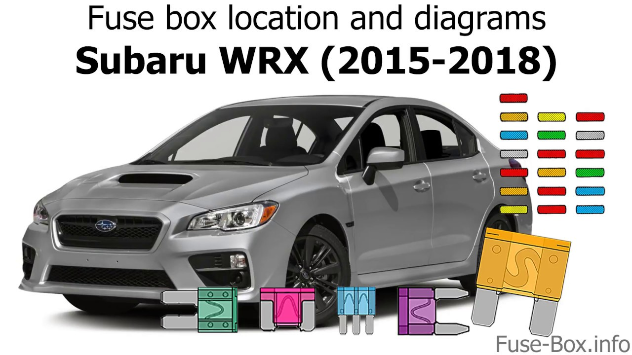 Fuse Box Location And Diagrams  Subaru Wrx  2015
