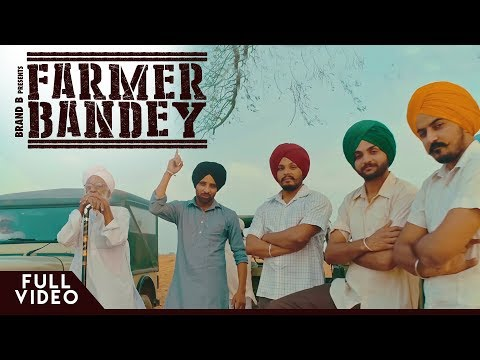 FARMER BANDEY :  Rabbi Pannu | Burj Shah Group | Brand B | Latest Punjabi Songs 2018