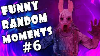 😆 Dead By Daylight FUNNY RANDOM MOMENTS 6😆 СМЕШНЫЕ РАНДОМНЫЕ МОМЕНТЫ Dead By Daylight 6