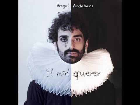Ángel Andebers - El mal querer