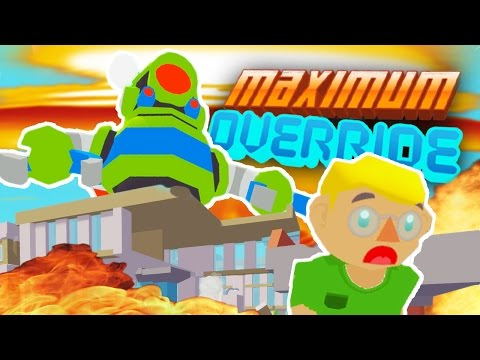 Maximum Override | GIANT ROBOT DESTROYS CITY! ~ Let's Play M