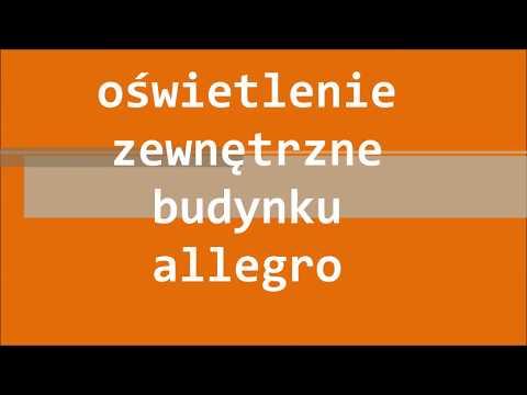 Oświetlenie Zewnętrzne Budynku Allegro Youtube