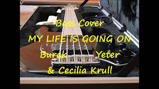 Burak Yeter Cecilia Krull My Life Is Going On BASS COVER.mp3