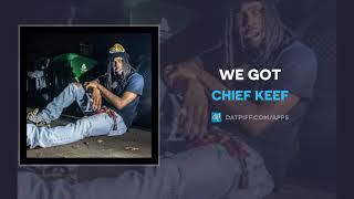 Chief Keef - We Got (AUDIO)