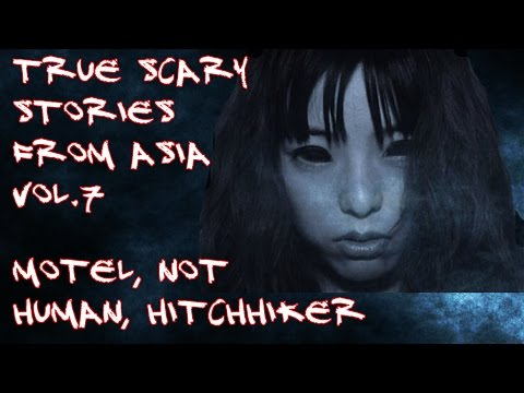 """Terror At The Motel"", ""Not Human"", ""Hitchhiker"" - True Scary Stories From Asia Vol.7"