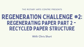 Regeneration Challenge #2: Regenerating Paper Part 2 - Recycled Paper Structure