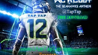 TAP TAP LoDaye WE READY Seahawks Anthem