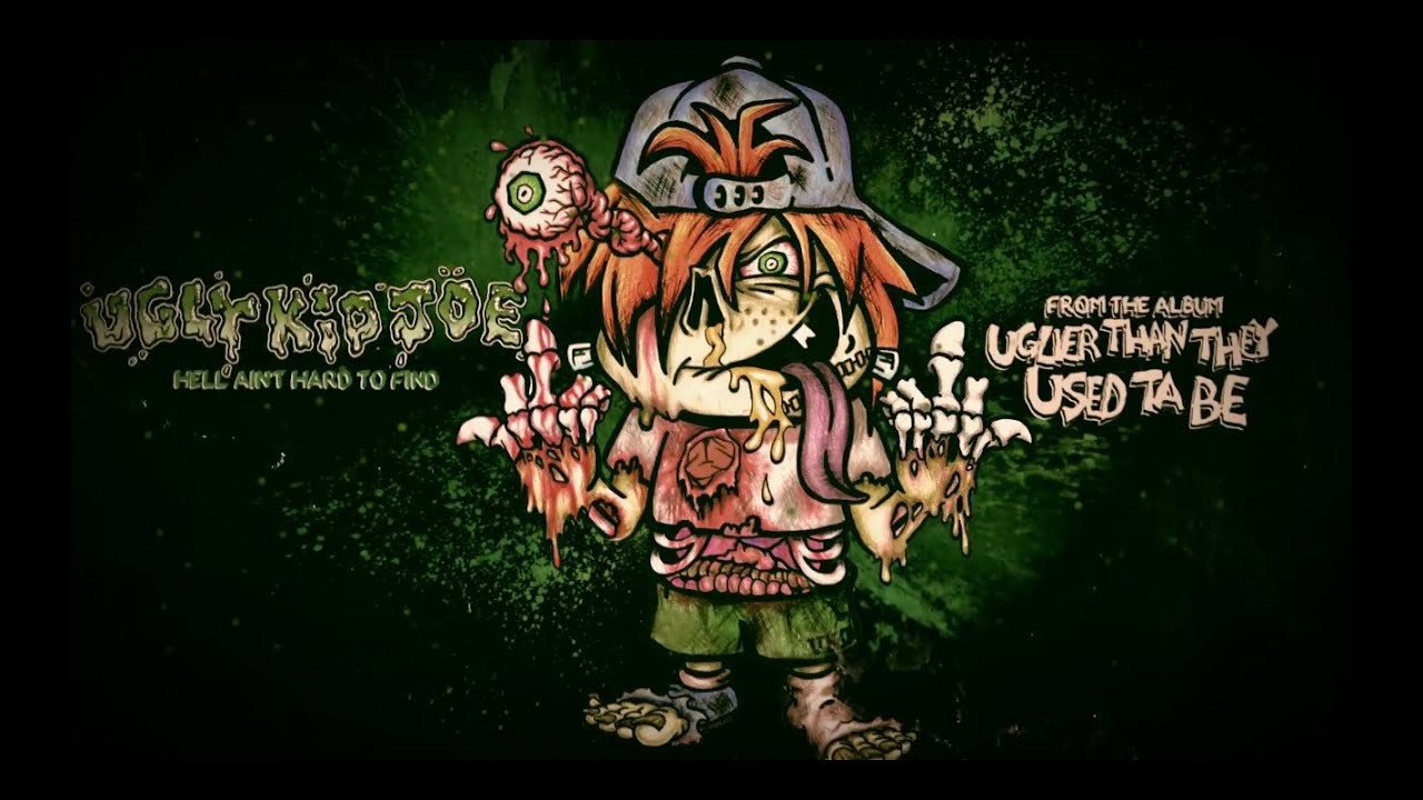Ugly Kid Joe Hell Ain T Hard To Find Lyric Video Youtube