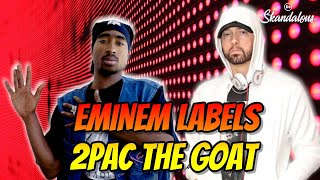 Eminem Labels 2Pac as The Greatest Songwriter of All Time | 2020