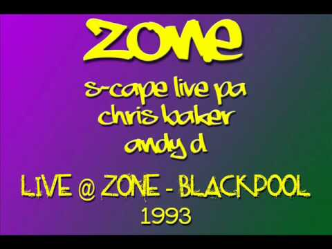 Chris Baker, Andy D & S'cape Live PA - Zone 1993