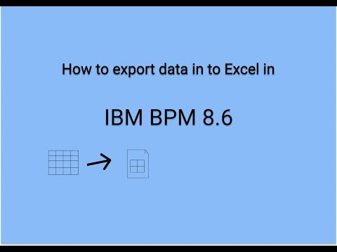 How to Export data into Excel in IBM BPM 8.6
