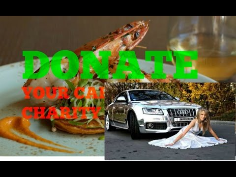 The Top 6 Donated car charity: How to Donate a Car to Charity