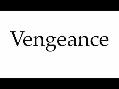 How to Pronounce Vengeance