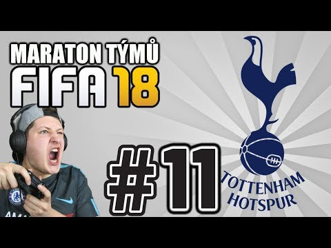MARATON TÝMŮ - TOTTENHAM #11 [FIFA 18]