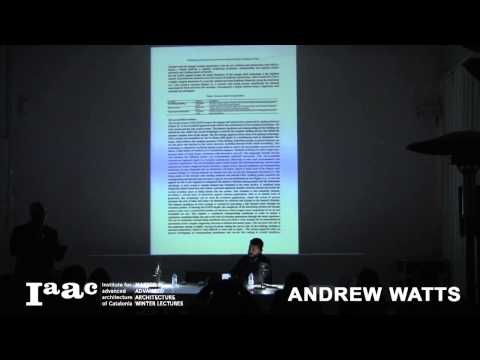 Andrew Watts - IaaC Lecture Series 2015