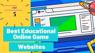 Top 5 Best Educational Online Game Websites