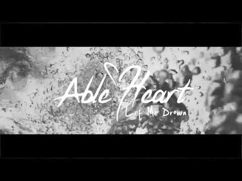 Able Heart - Let Me Drown (Official Audio)