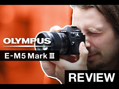 Olympus E-M5 III - Hands-On Review