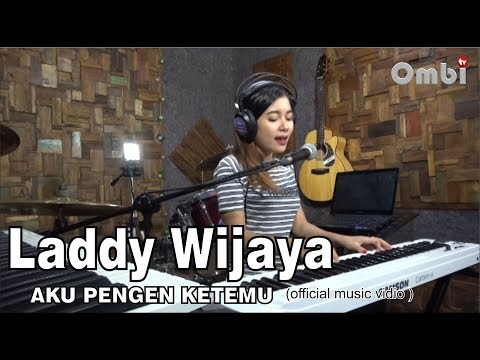 AKU PENGIN KETEMU  cipt. Yono Torong voc. LADDY WIJAYA ( official music video )