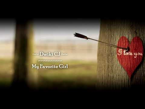 Dwiki CJ - My Favorite Girl