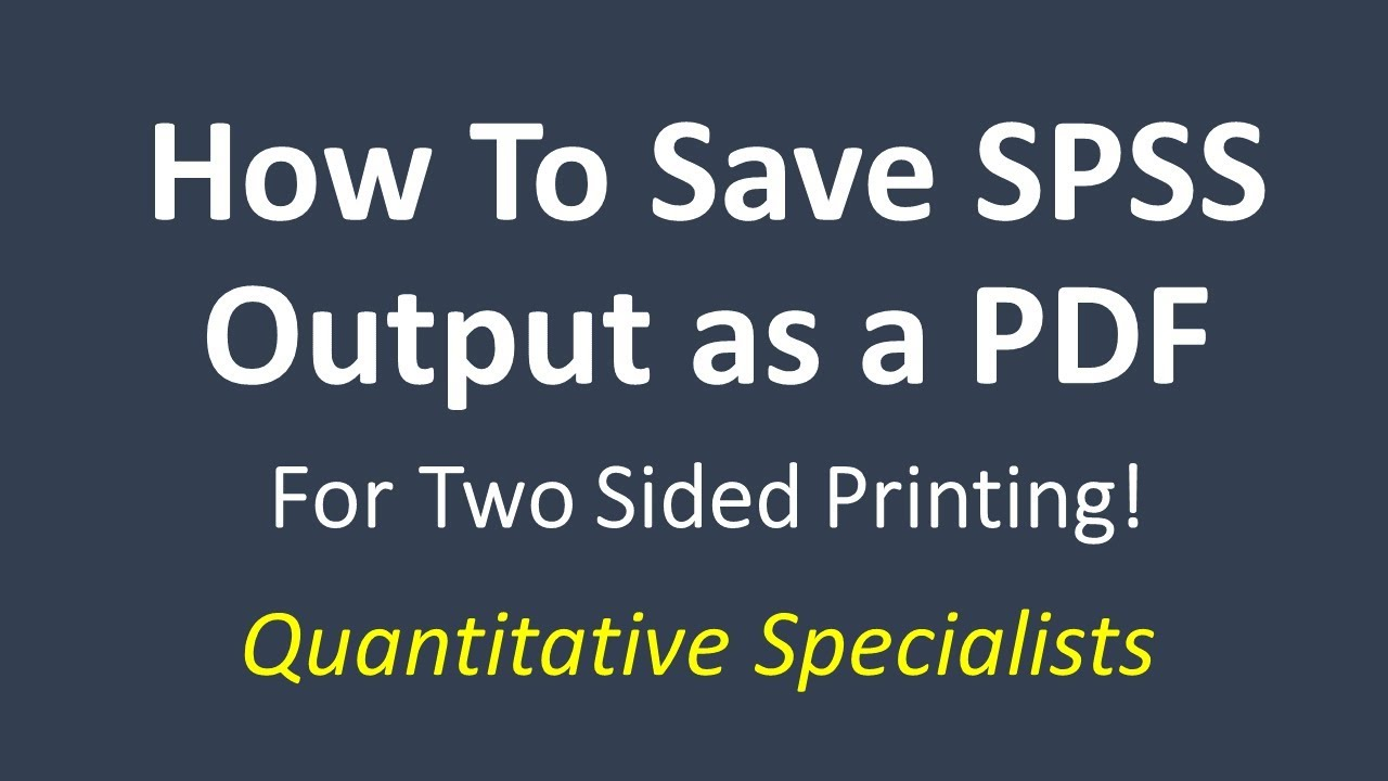 Save SPSS Output as a PDF File (for Printing)