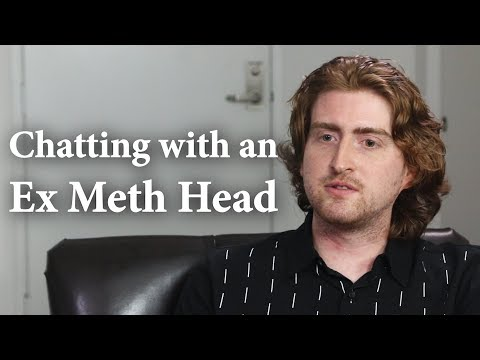 Chatting with an Ex Meth Head