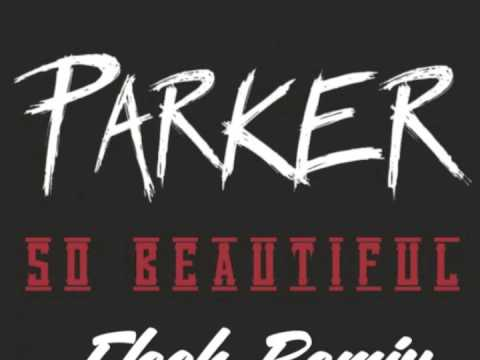Parker Ighile - So Beautiful (FLESH Remix)