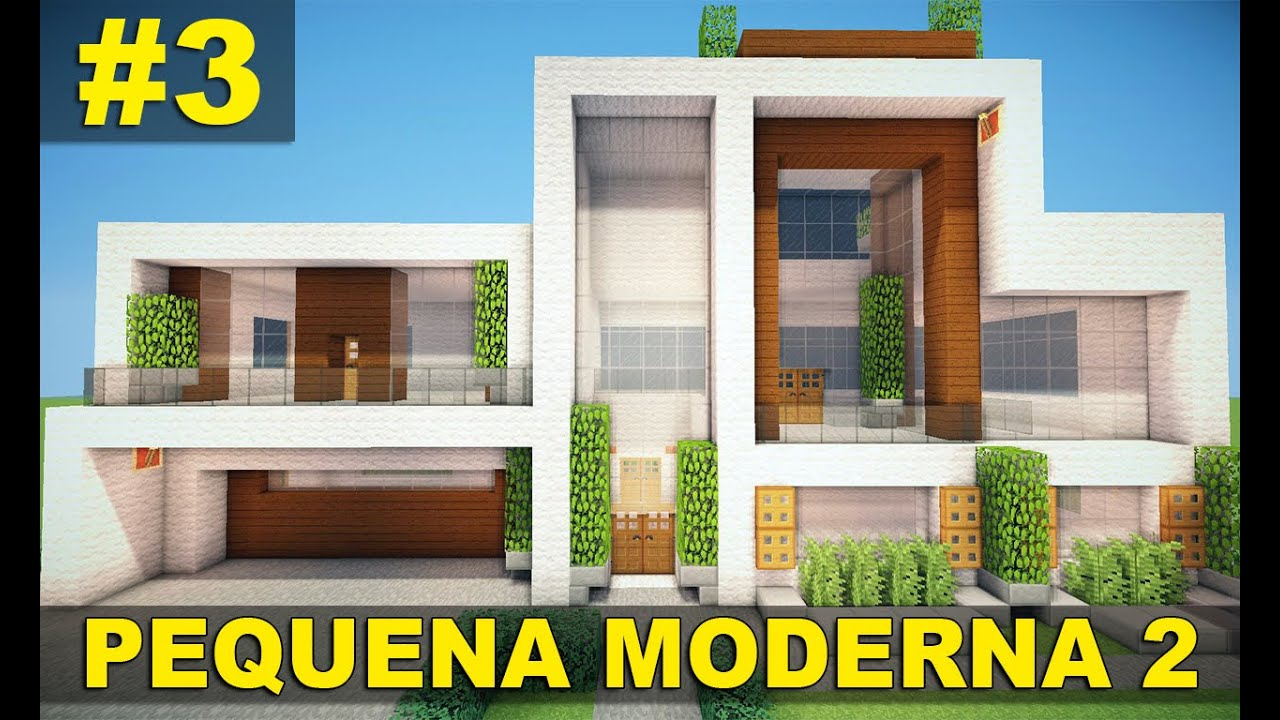 Minecraft 2 pequena casa moderna parte 3 youtube for Casas pequenas modernas